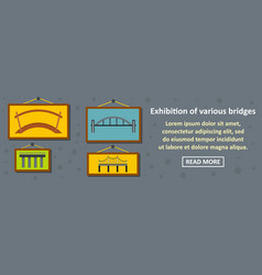 Exhibition of various bridges banner horizontal vector