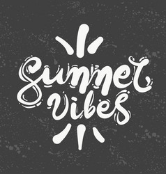Lettering quote summer vibes calligraphy vector