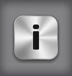 Info icon - metal app button vector