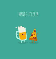 Beer with pizza friends forever vector