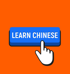 hand mouse cursor clicks the learn chinese button vector image
