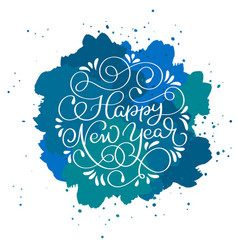 happy new year calligraphy text on blue abstract vector image