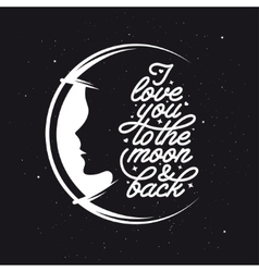 i love you to moon and back romantic handmade vector image