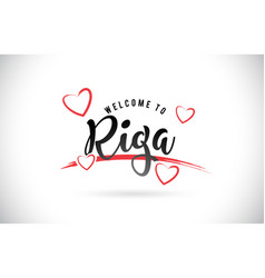 Riga welcome to word text with handwritten font vector