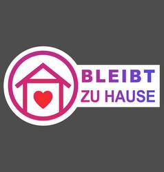 Stay home icon in german language bleibt zu hause vector