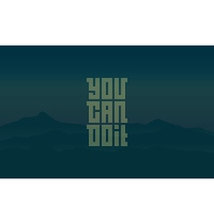 You can do it - Motivational Quote Typographical vector image