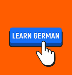 hand mouse cursor clicks the learn german button vector image