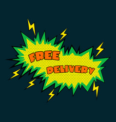 Comic sound effects free delivery in pop art vector