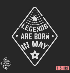 legends are born in may vintage t-shirt stamp vector image