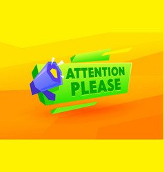 megaphone with attention please typography banner vector image
