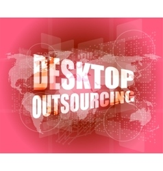 Desktop outsourcing word on digital touch screen vector