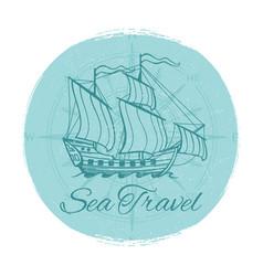 sea travel grunge banner antique ship emblem vector image