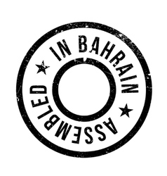 Assembled in Bahrain rubber stamp vector image