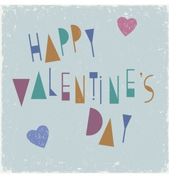 Happy Valentines Day card design with unusual font vector