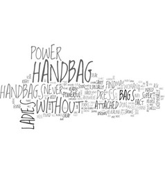 Be aware of the power of the handbag text word vector