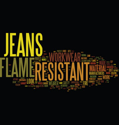 Flame resistant jeans text background word cloud vector
