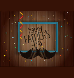 Happy fathers day greeting card with frame an vector