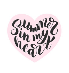 Summer in my heart - hand drawn brush lettering vector