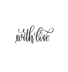 With love hand lettering inscription to holiday vector