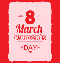 Eight march symbol best wishes on women s day vector