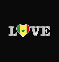 Love typography with senegal flag design vector