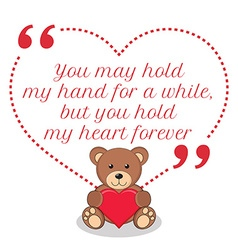 Inspirational love quote You may hold my hand for vector image vector image