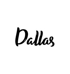 dallas - hand drawn lettering name of usa city vector image