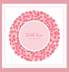 pink rose petals frame with place for text vector image