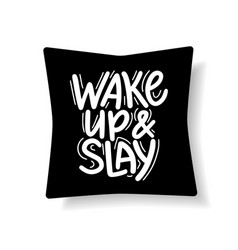 wake up and slay motivational lettering quote vector image