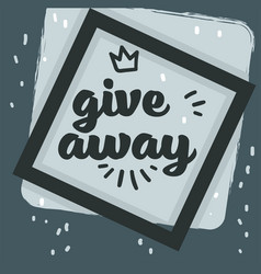 Giveaway banner or label with frame and crown vector