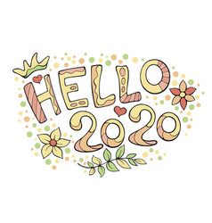 modern funny lettering hello 2020 hand color vector image