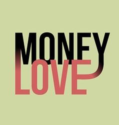 Money love slogan print text print for t-shirt vector