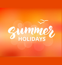 summer holidays hand drawn brush lettering vector image vector image