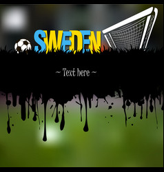 Sweden with a soccer ball and gate vector