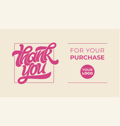 Thank you for your purchase lettering logo with vector