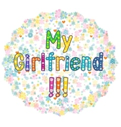 My girlfriend - greeting card vector