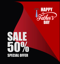 Happy fathers day sale 50 special offer template vector