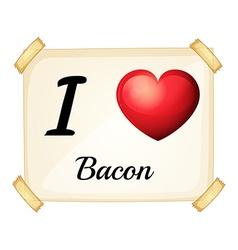 I love bacon vector image