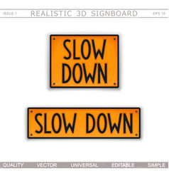 Slow down road sign vector