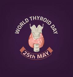 Thyroid day emblem vector