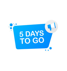 5 days to go on blue background banner for vector
