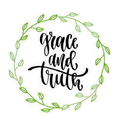 Grace and truth inspirational calligraphy modern vector