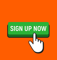 hand mouse cursor clicks the sign up now button vector image