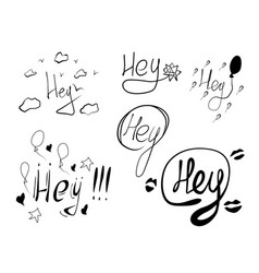 Set of hand drawn words hey vector