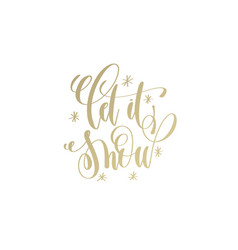 let it snow golden hand lettering winter holidays vector image