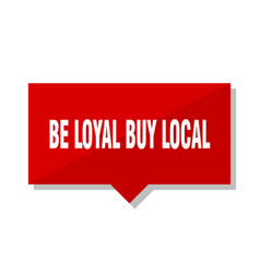 Be loyal buy local red tag vector