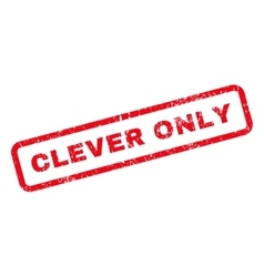 Clever Only Text Rubber Stamp vector