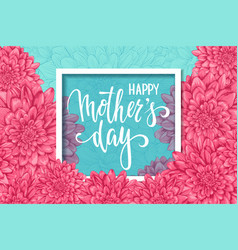 Happy mother day hand drawn brush pen lettering vector