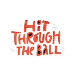 hit through ball handdrawn lettering vector image