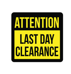 Last day clearance sale attention plate vector